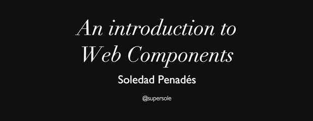 An Introduction to Web Components