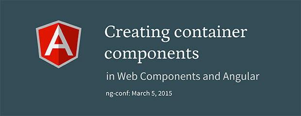 Creating container components in Web Components and Angular