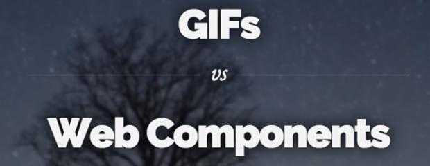 GIFs vs Web Components