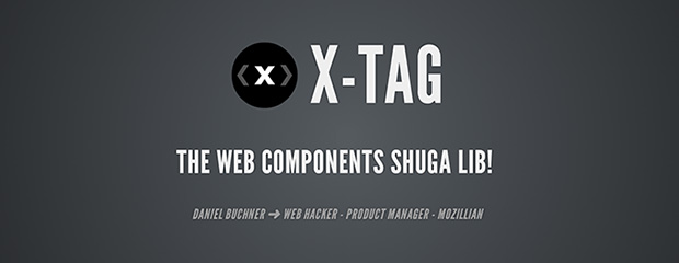 X-Tag: The Web Components shuga lib!